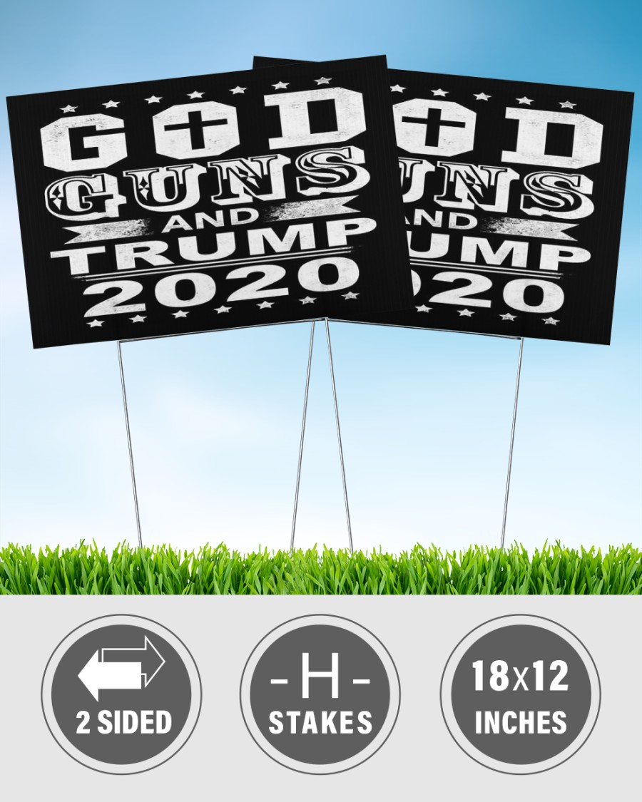 God guns and trump 2020 yard sign