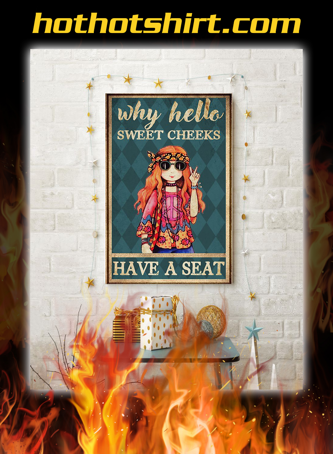 Hippie girl why hello sweet cheeks have a seat poster 3