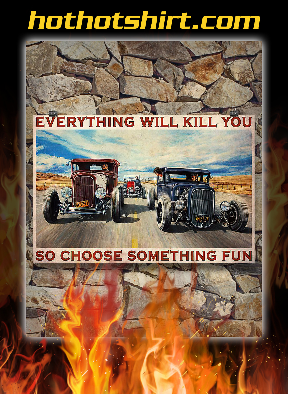 Hot rod everything will kill you poster 3