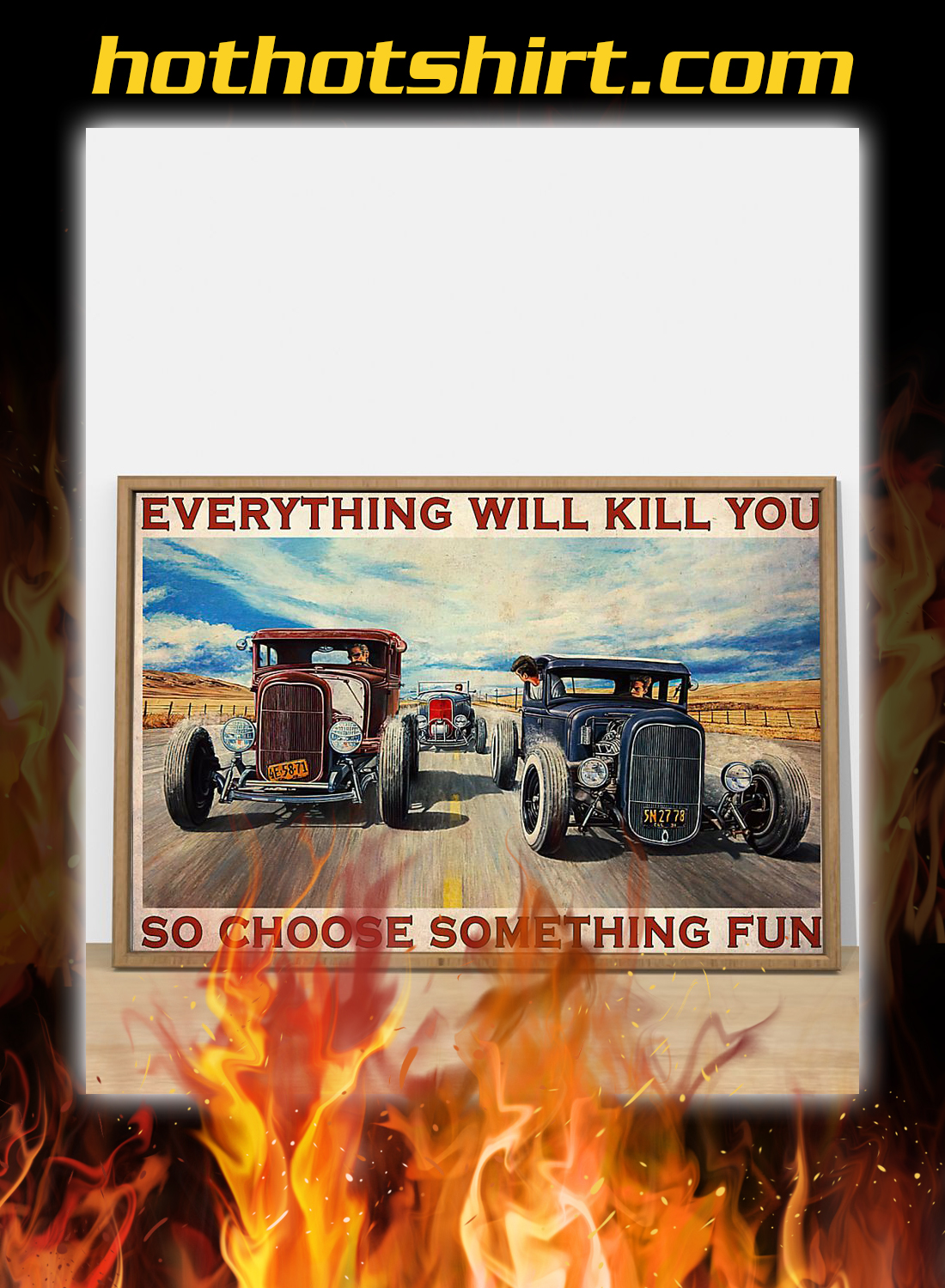 Hot rod everything will kill you so choose something fun poster 1