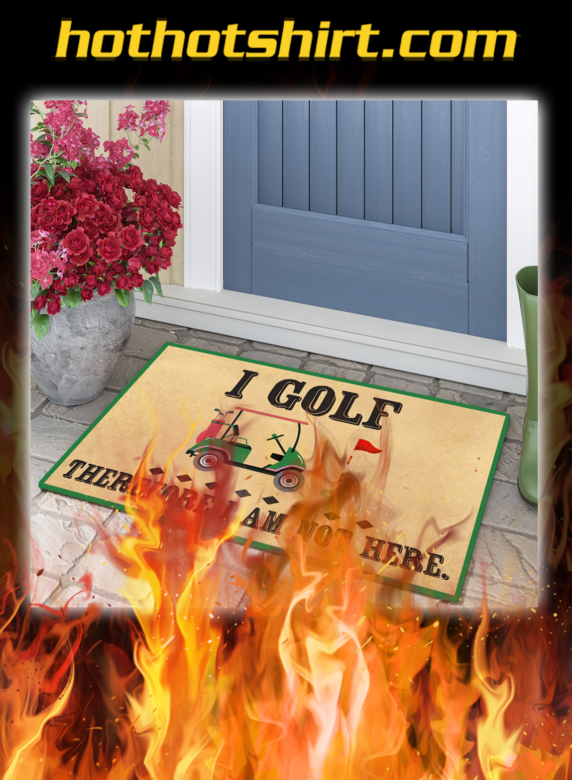 I golf therefore i am not here doormat - pic 1