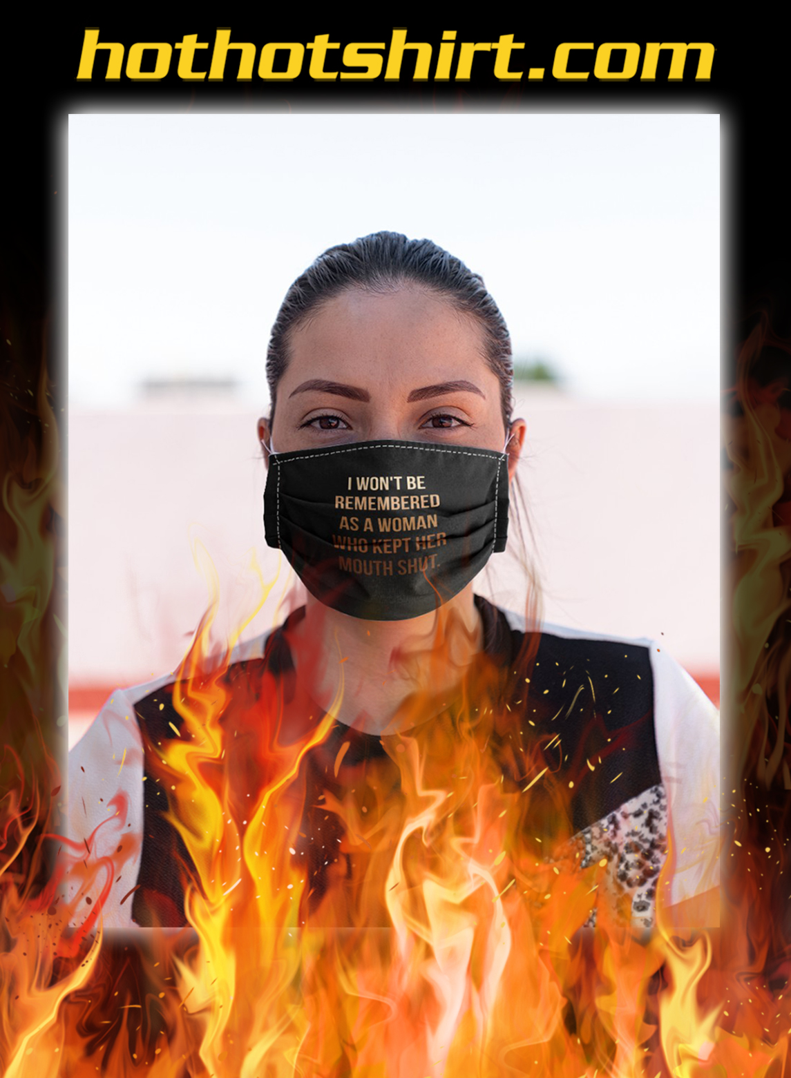 I won't be remembered as a woman who kept her mouth shut face mask- pic 1