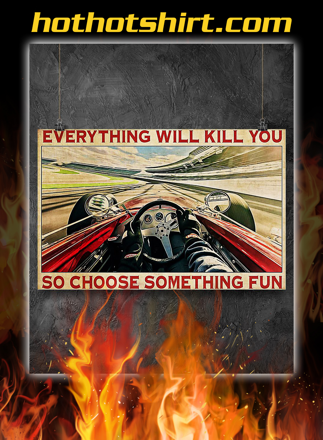 Indianapolis car everything will kill you so choose something fun poster 1