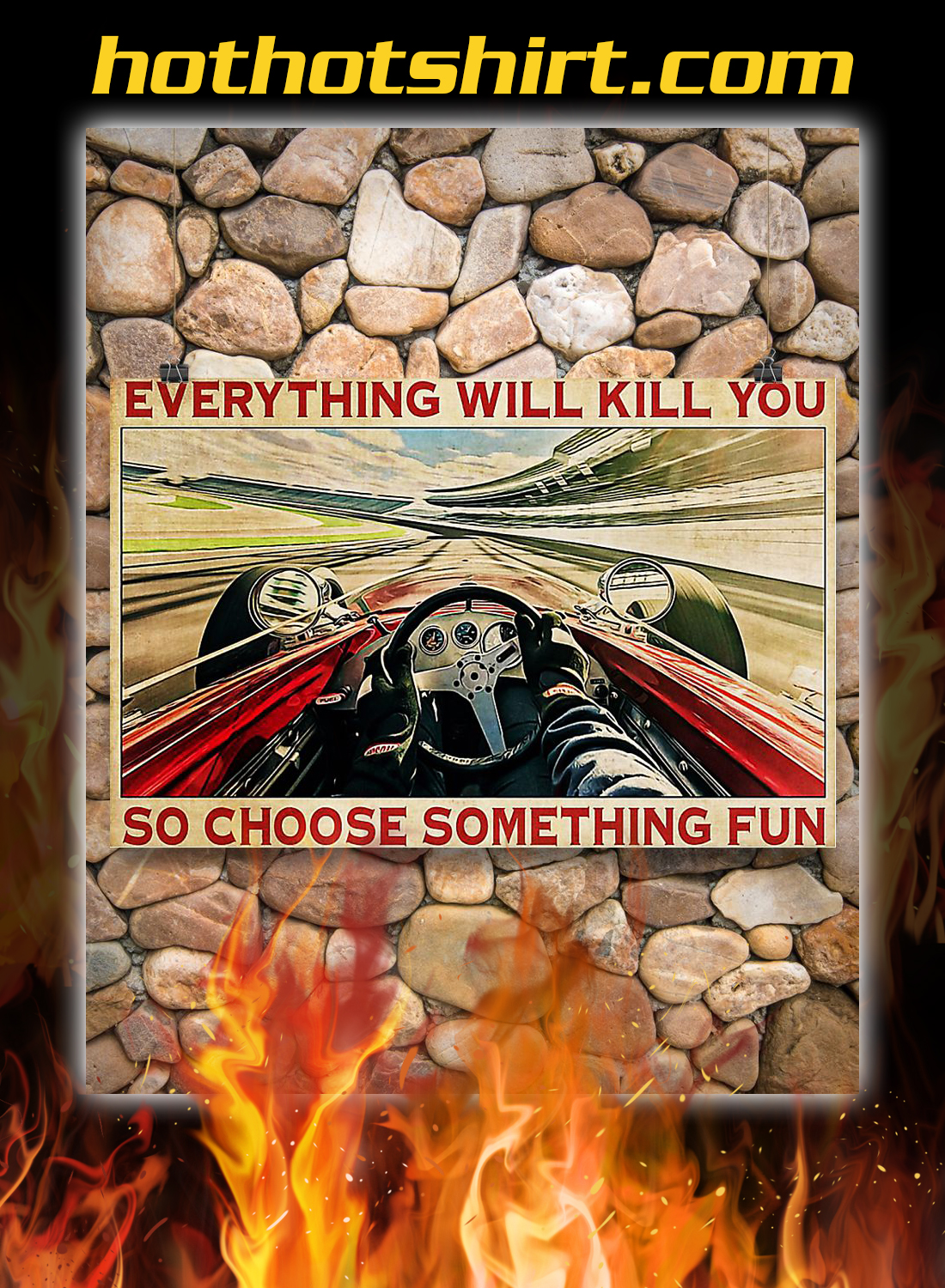 Indianapolis car everything will kill you so choose something fun poster 2