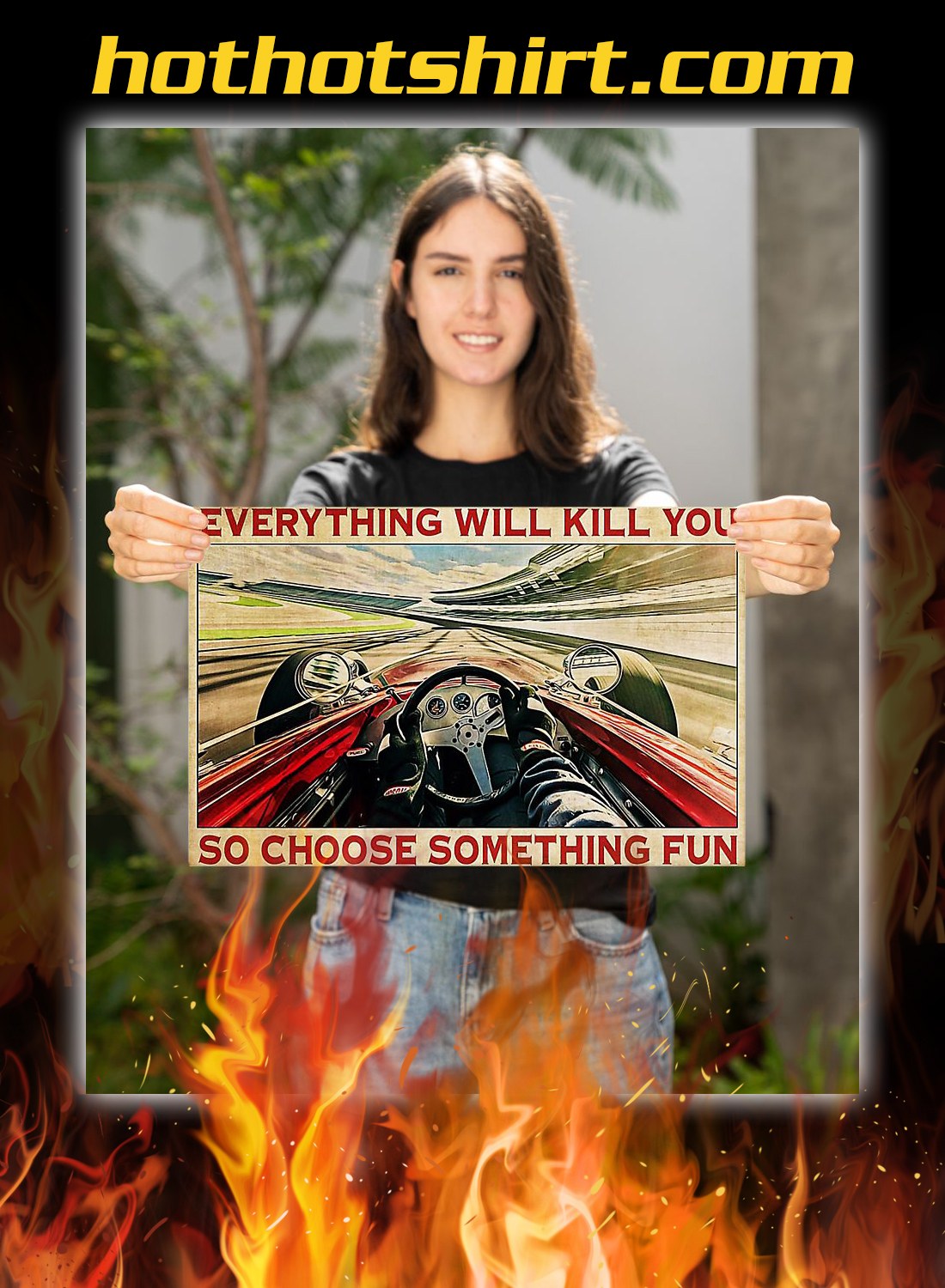 Indianapolis car everything will kill you so choose something fun poster 3