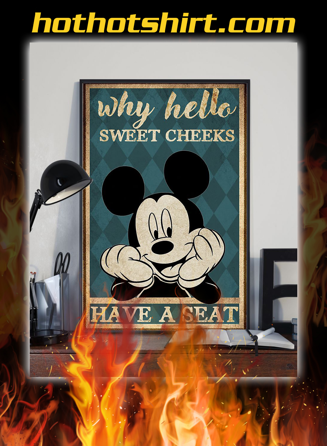 Mickey why hello sweet cheeks have a seat poster 1