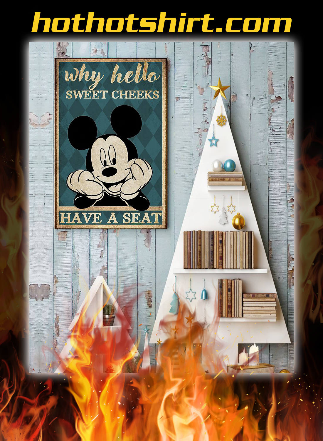 Mickey why hello sweet cheeks have a seat poster 3