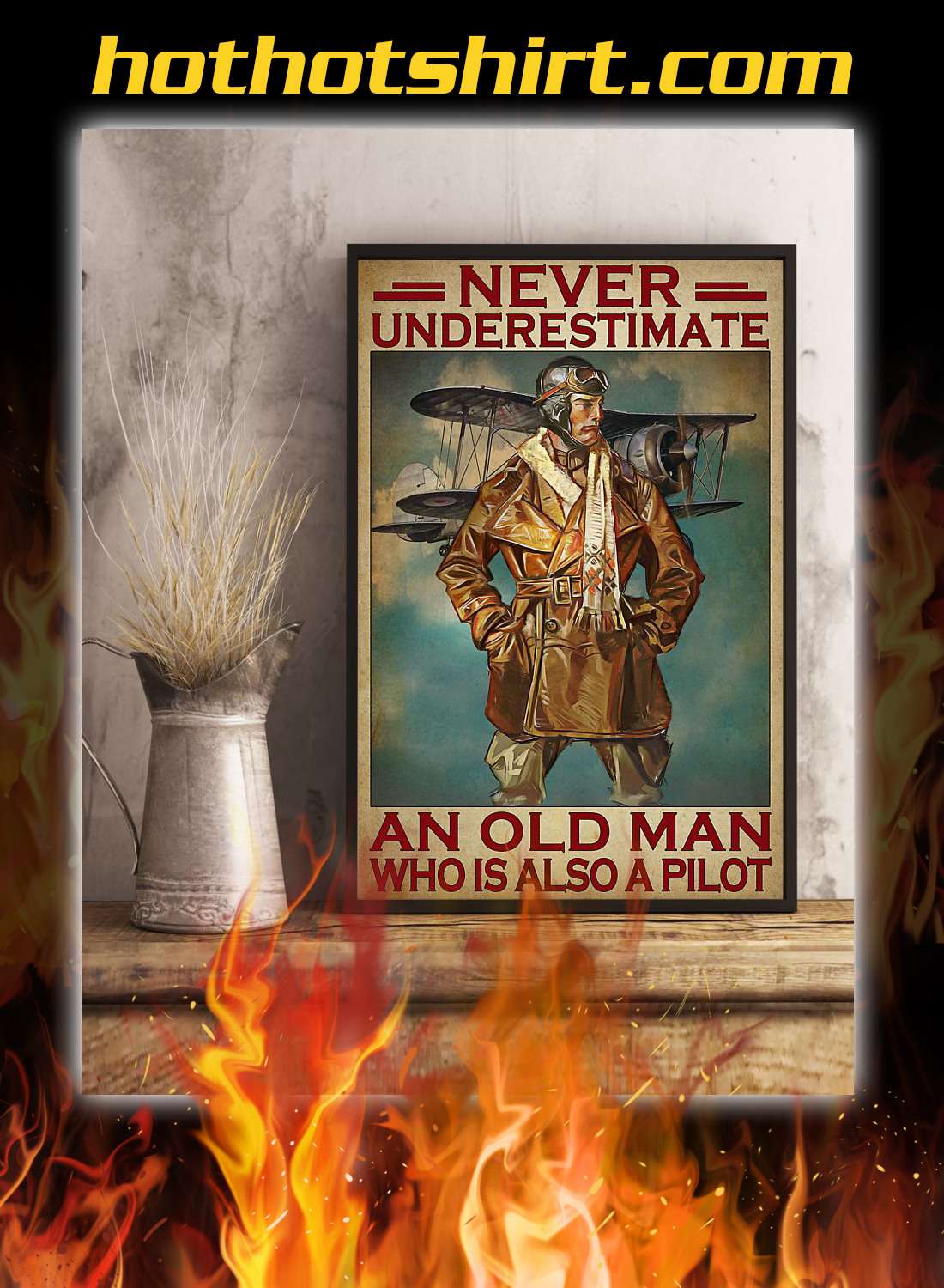 Never underestimate an old man who is also a pilot poster 3