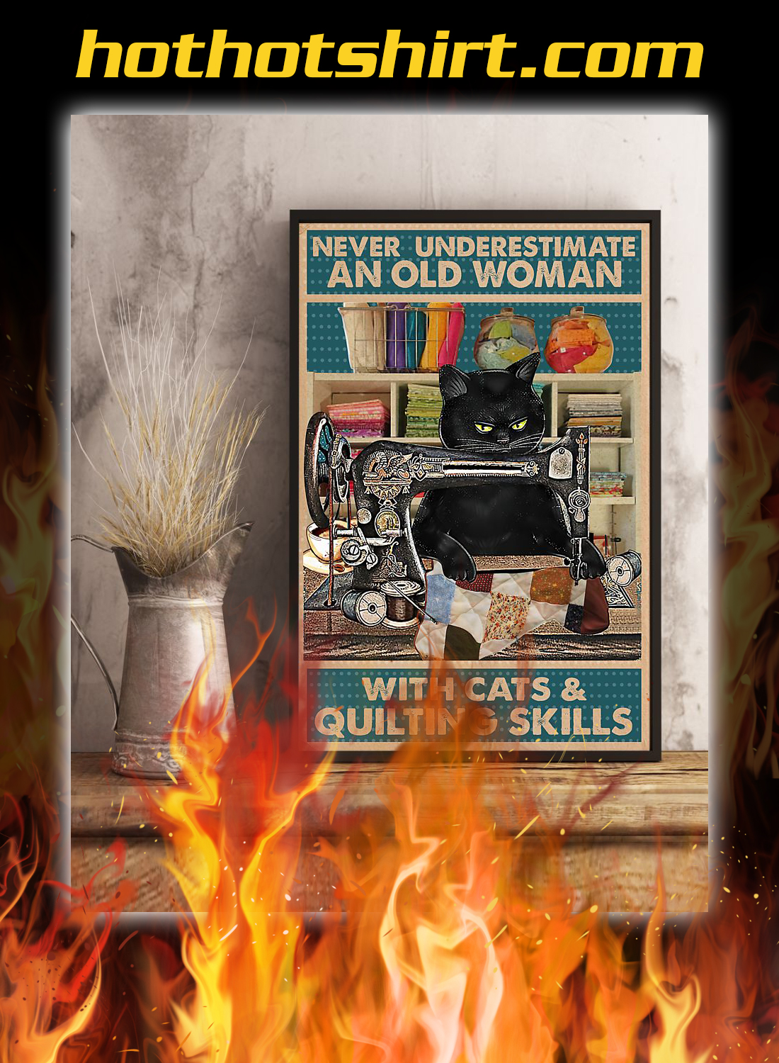 Never underestimate an old woman with cats and quilting skills poster 2