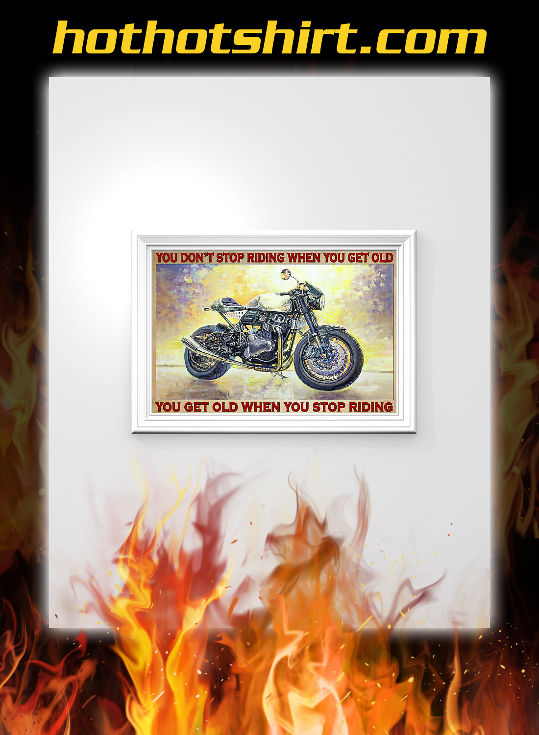 Norton biker you don't stop riding when you get old poster 1