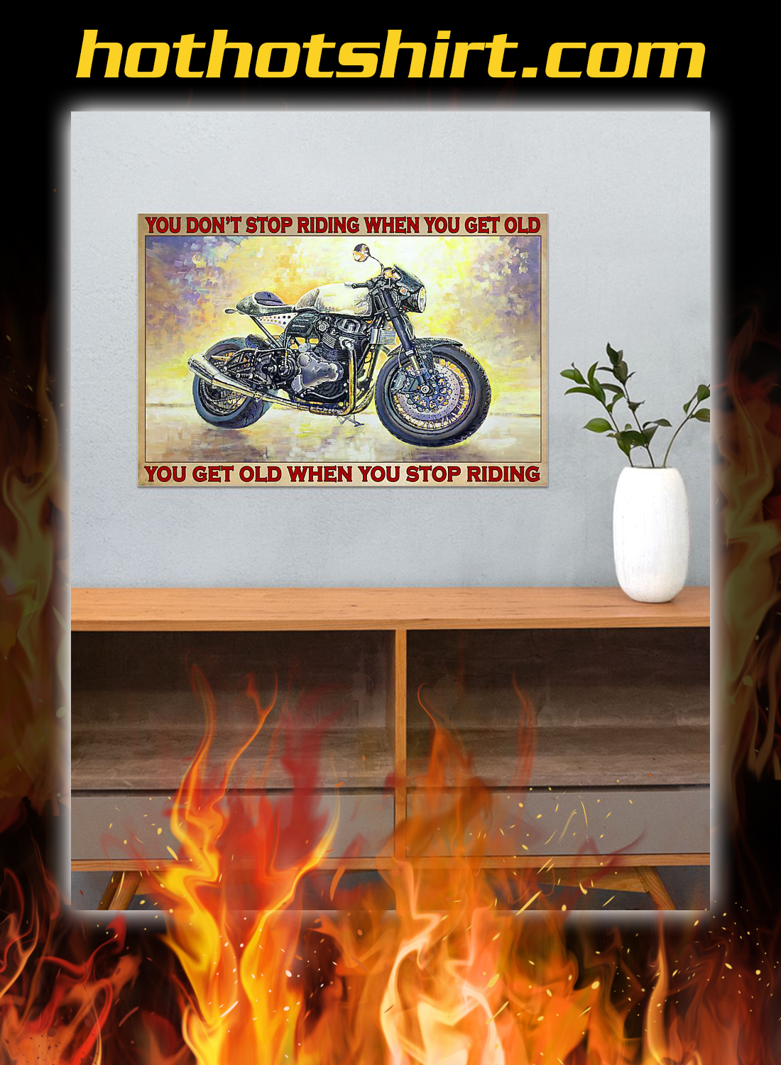 Norton biker you don't stop riding when you get old poster 3