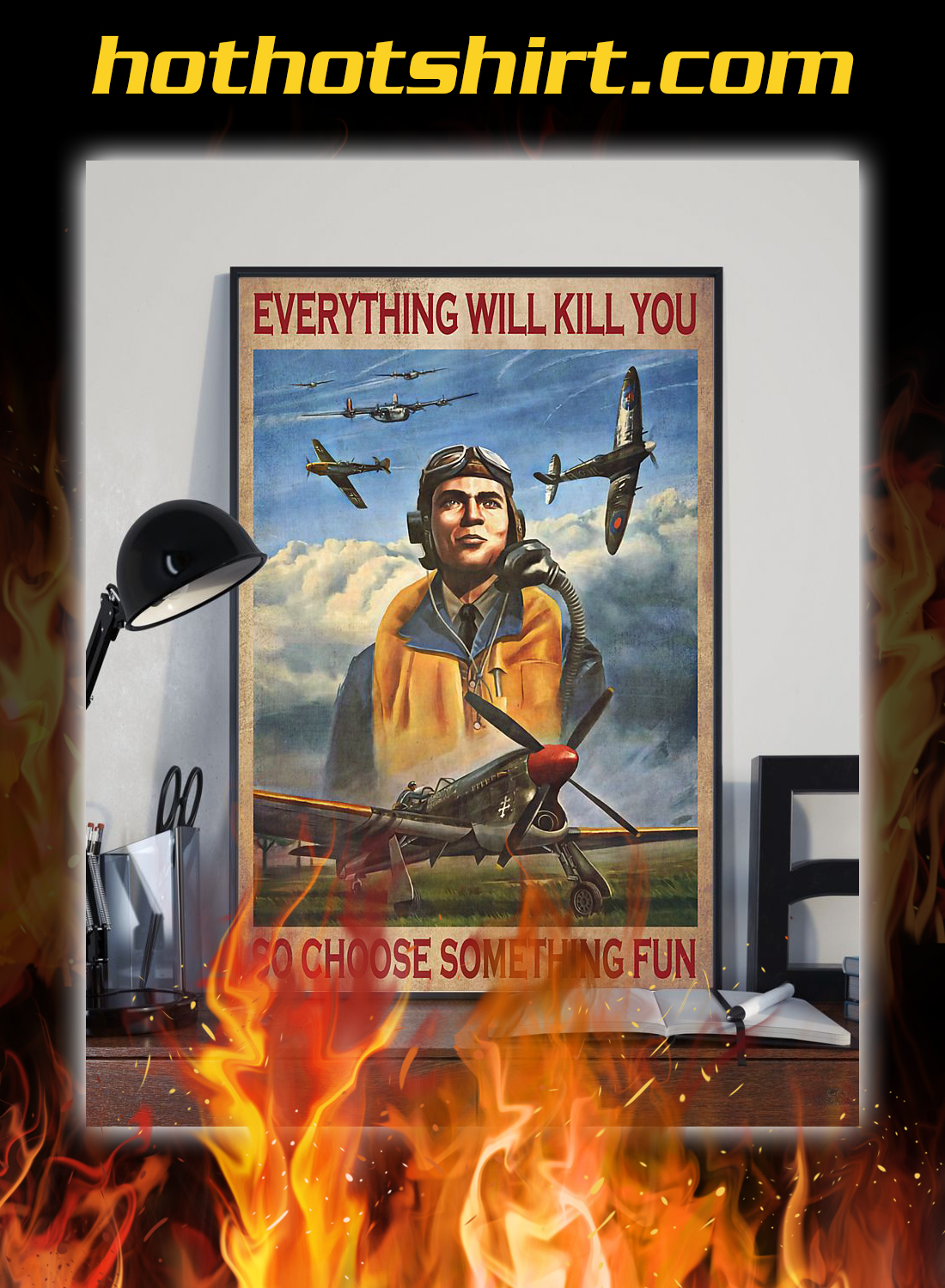 Pilot everything will kill you so choose something fun poster 1Pilot everything will kill you so choose something fun poster 1
