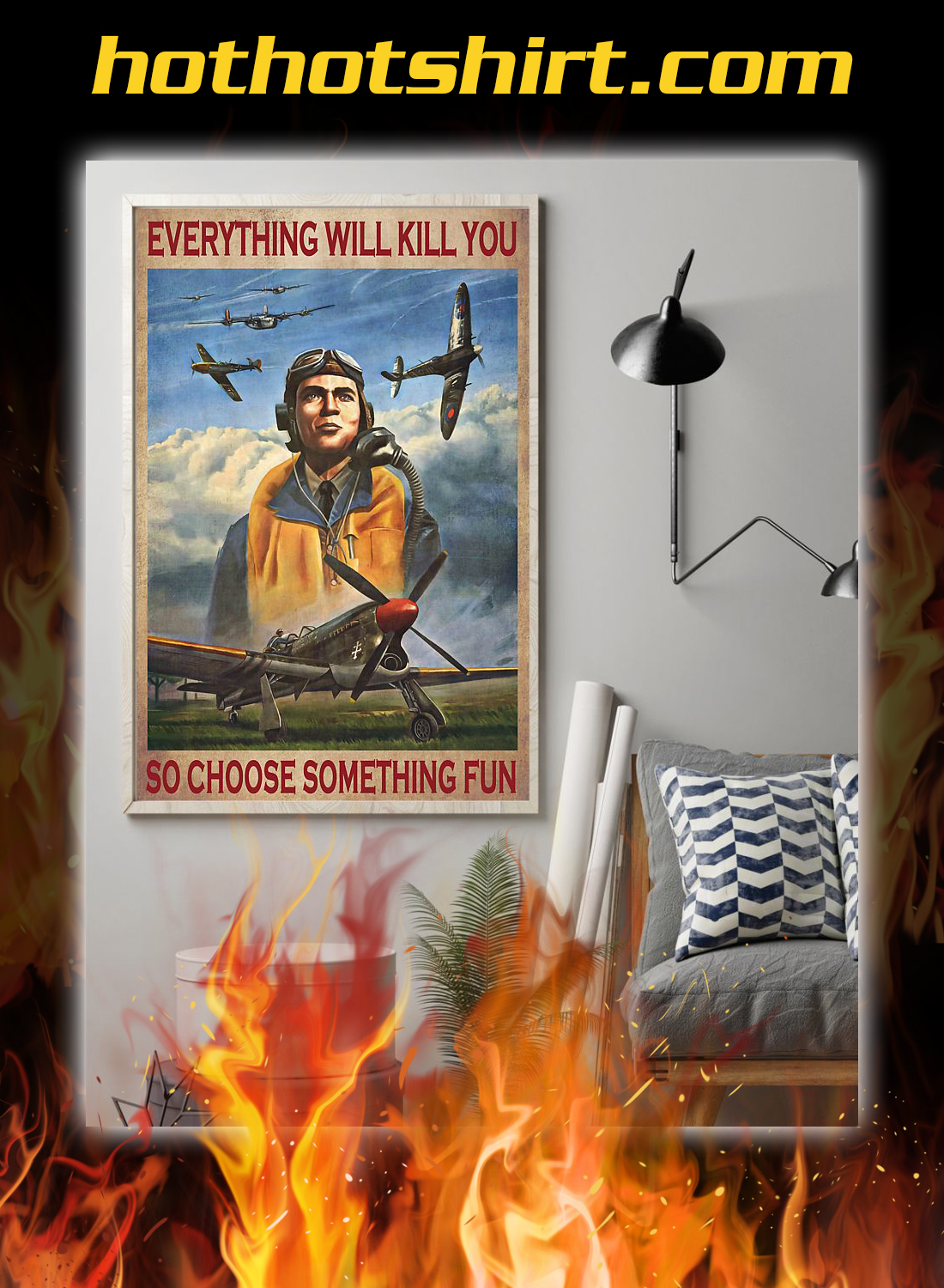 Pilot everything will kill you so choose something fun poster 2