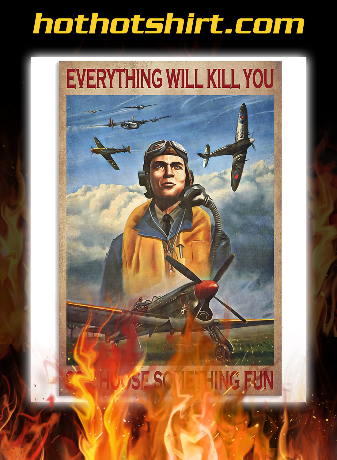 Pilot everything will kill you so choose something fun poster 3