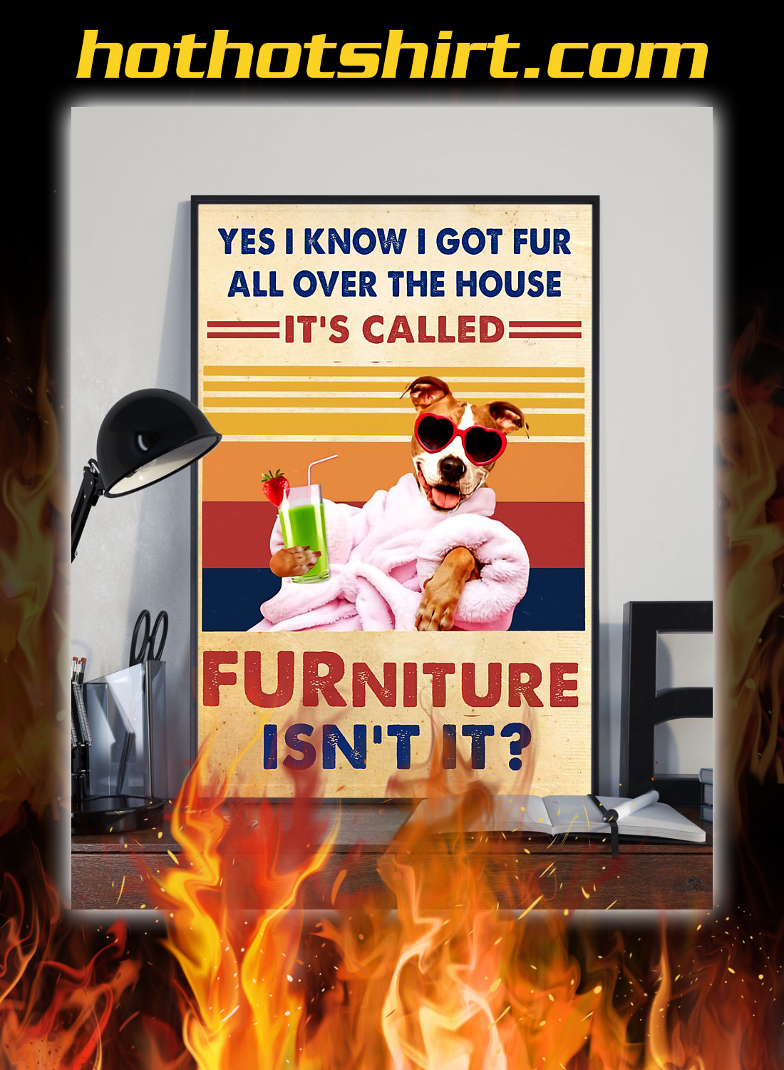 Pitbull yes i know i got fur all over the house it's called FURniture isn't it poster 1