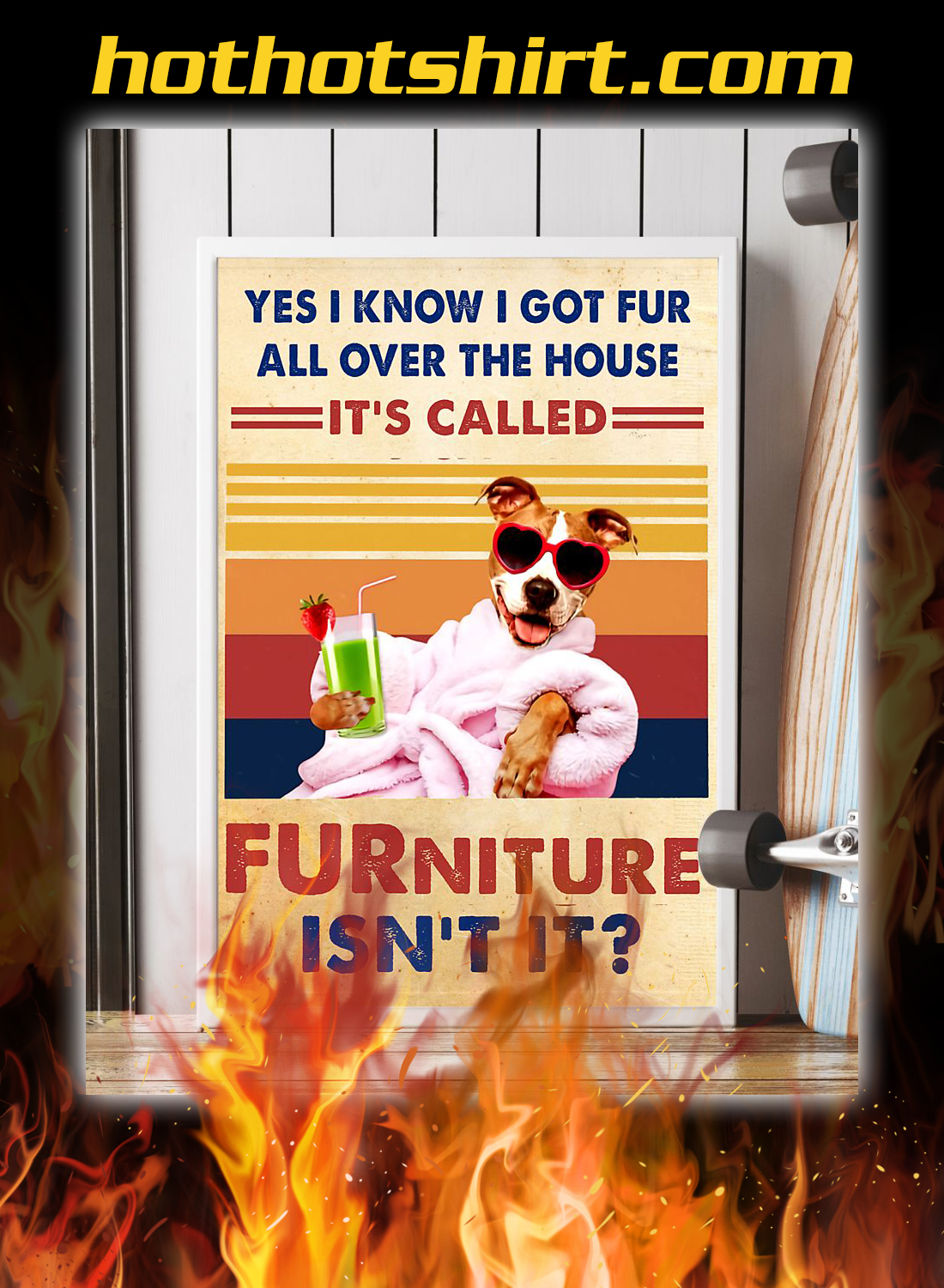 Pitbull yes i know i got fur all over the house it's called FURniture isn't it poster 3