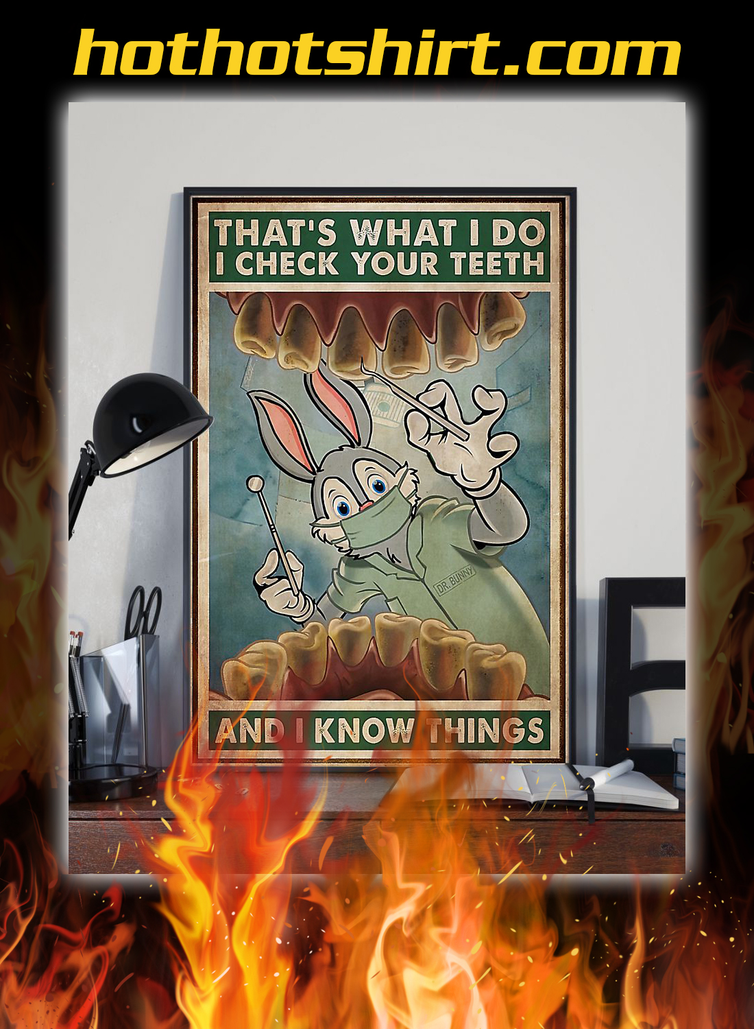 Rabbit dentist that's what i do i check your teeth and i know things poster 1