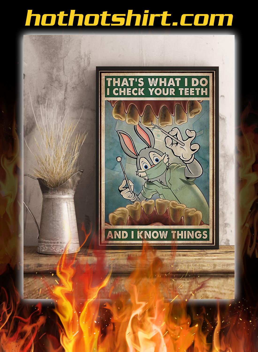 Rabbit dentist that's what i do i check your teeth and i know things poster 2