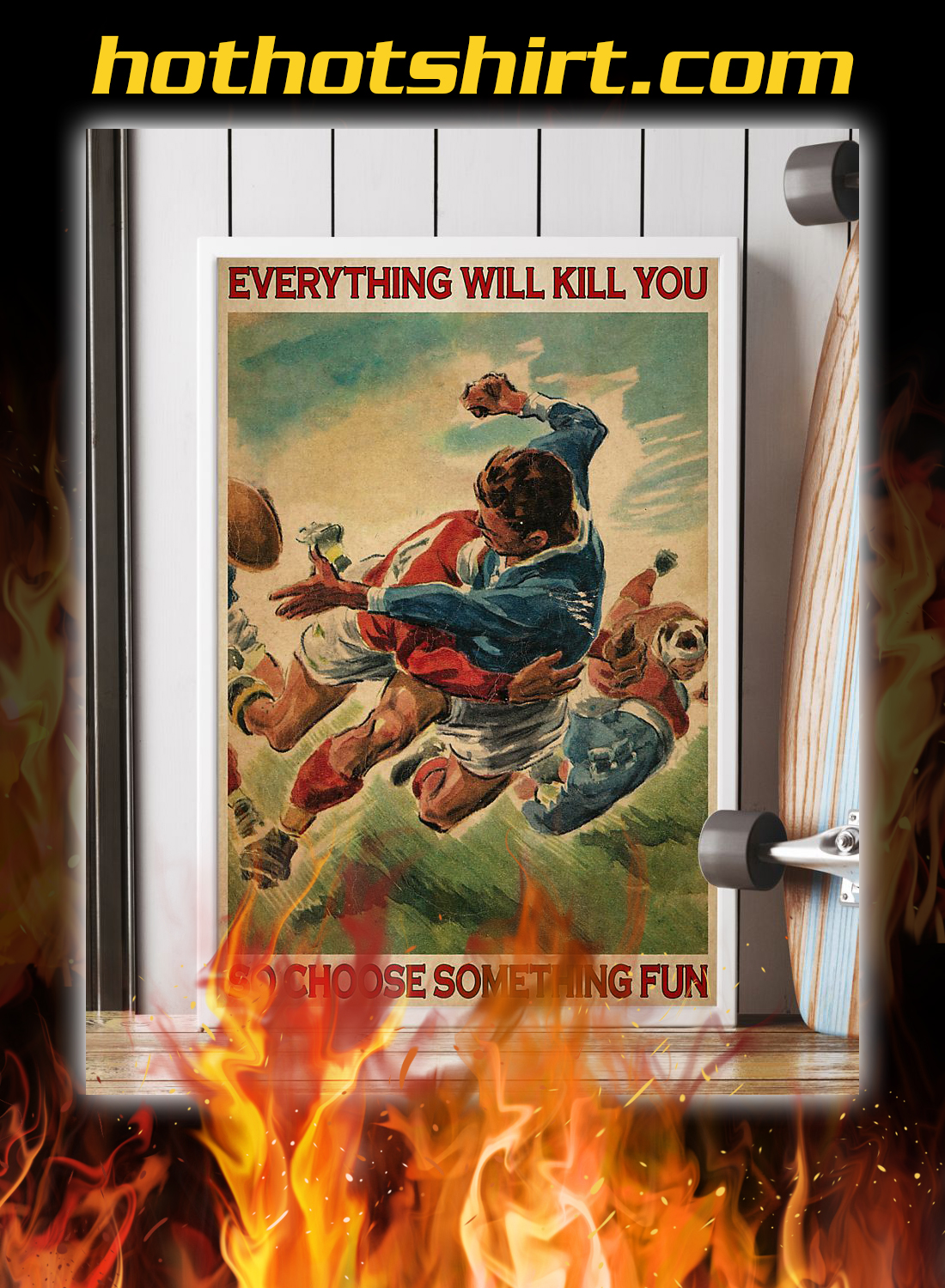 Rugby football everything will kill you so choose something fun poster 1