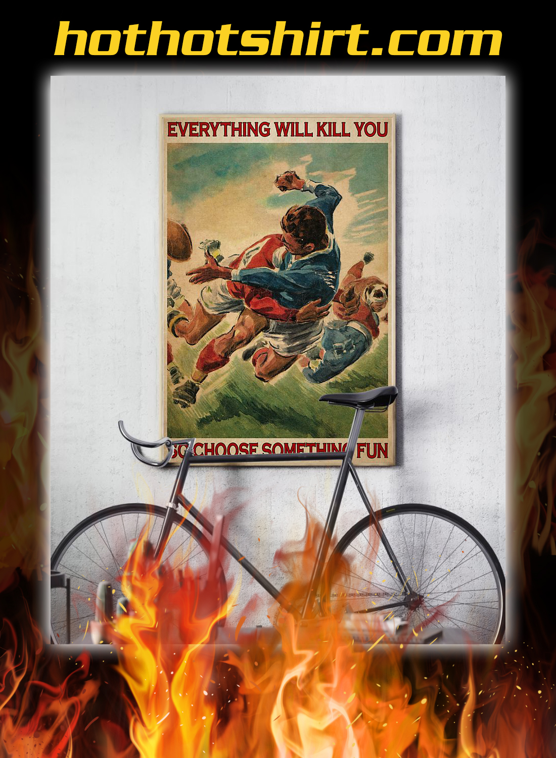 Rugby football everything will kill you so choose something fun poster 2