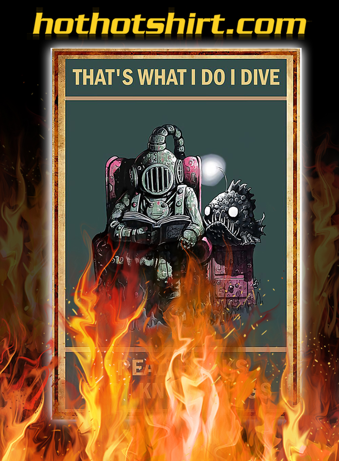 Scuba diving that's what i do i dive i read books and i know things poster - A3
