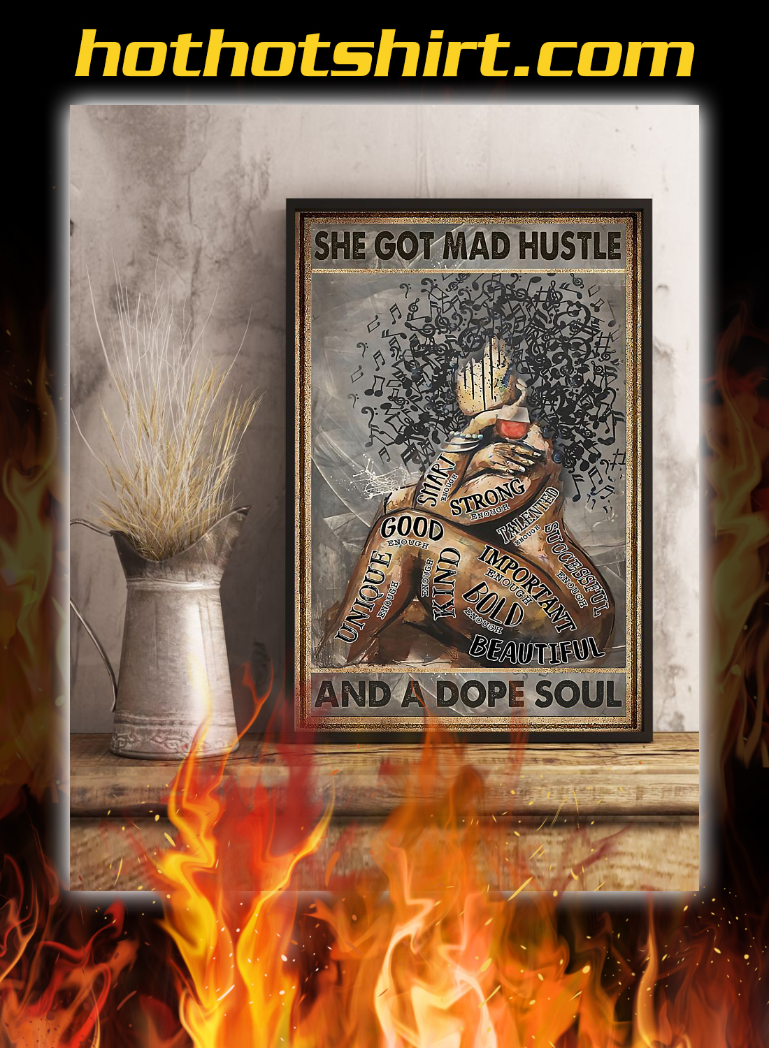 She got mad hustle and a dope soul poster 3