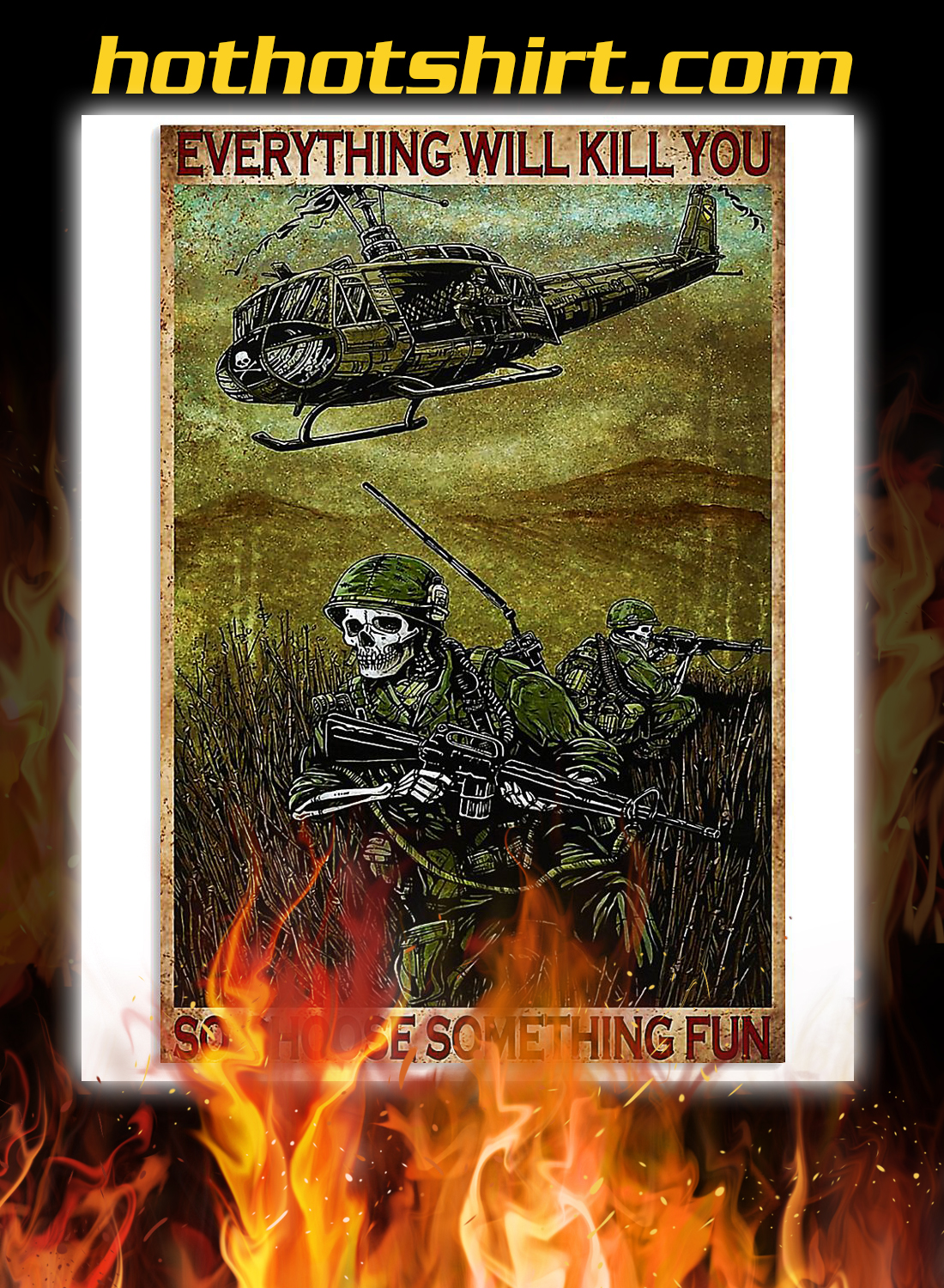 Skull soldier everything will kill you so choose something fun poster 3