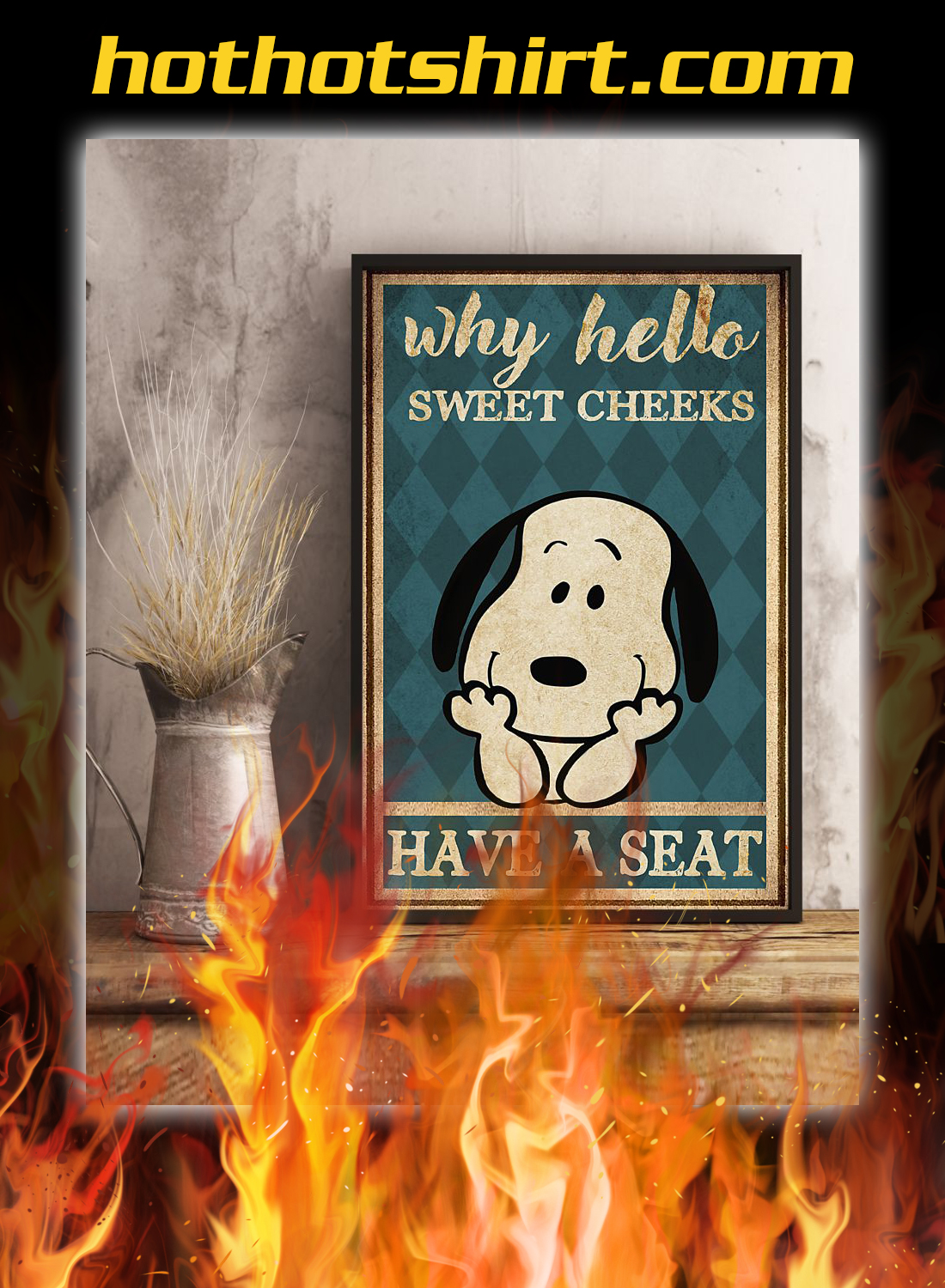 Snoopy why hello sweet cheeks have a seat poster 2