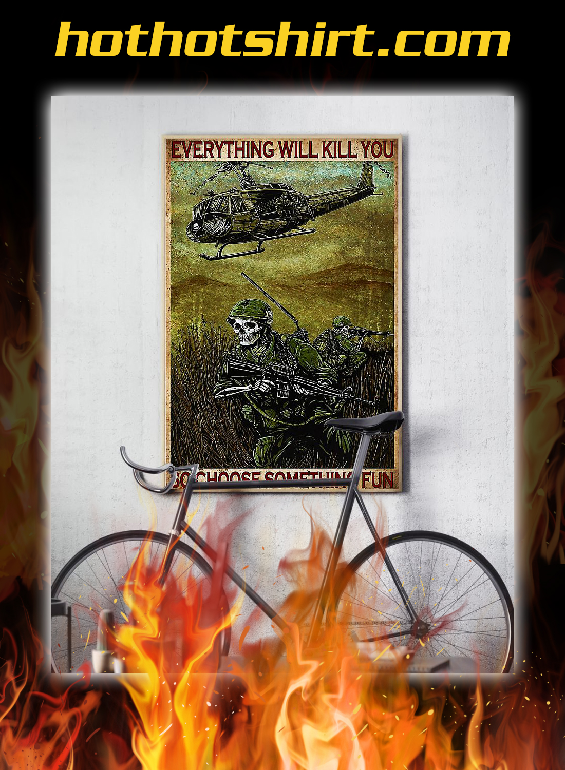 Soldier everything will kill you so choose something fun poster 1