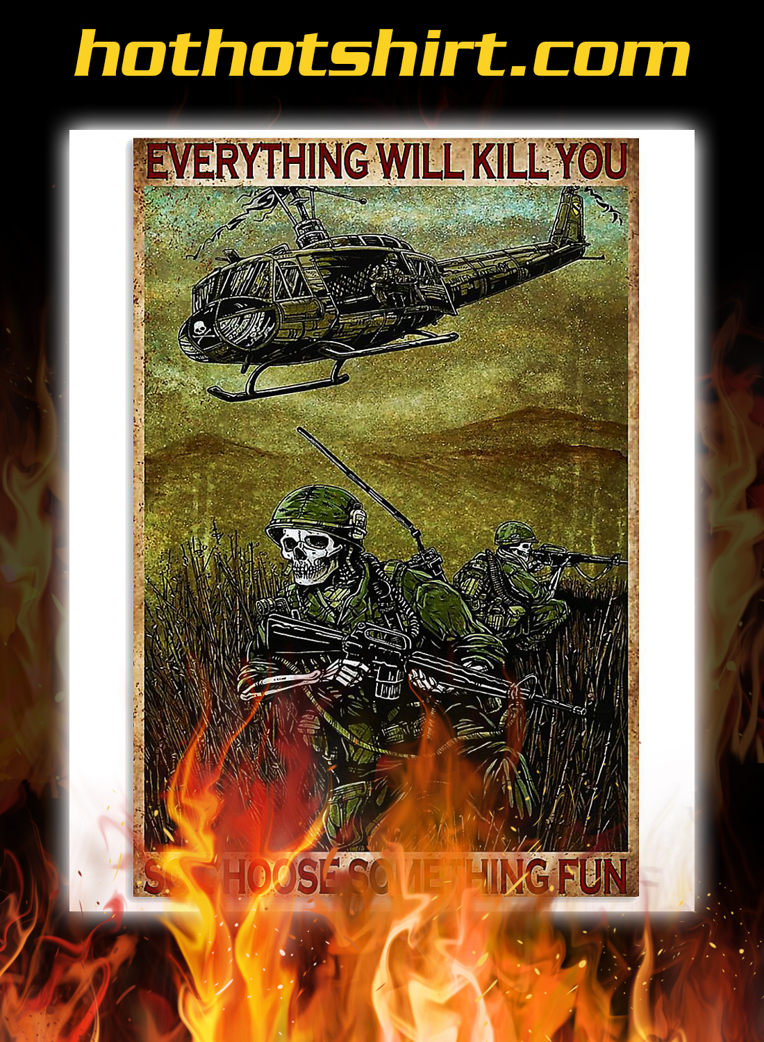 Soldier everything will kill you so choose something fun poster