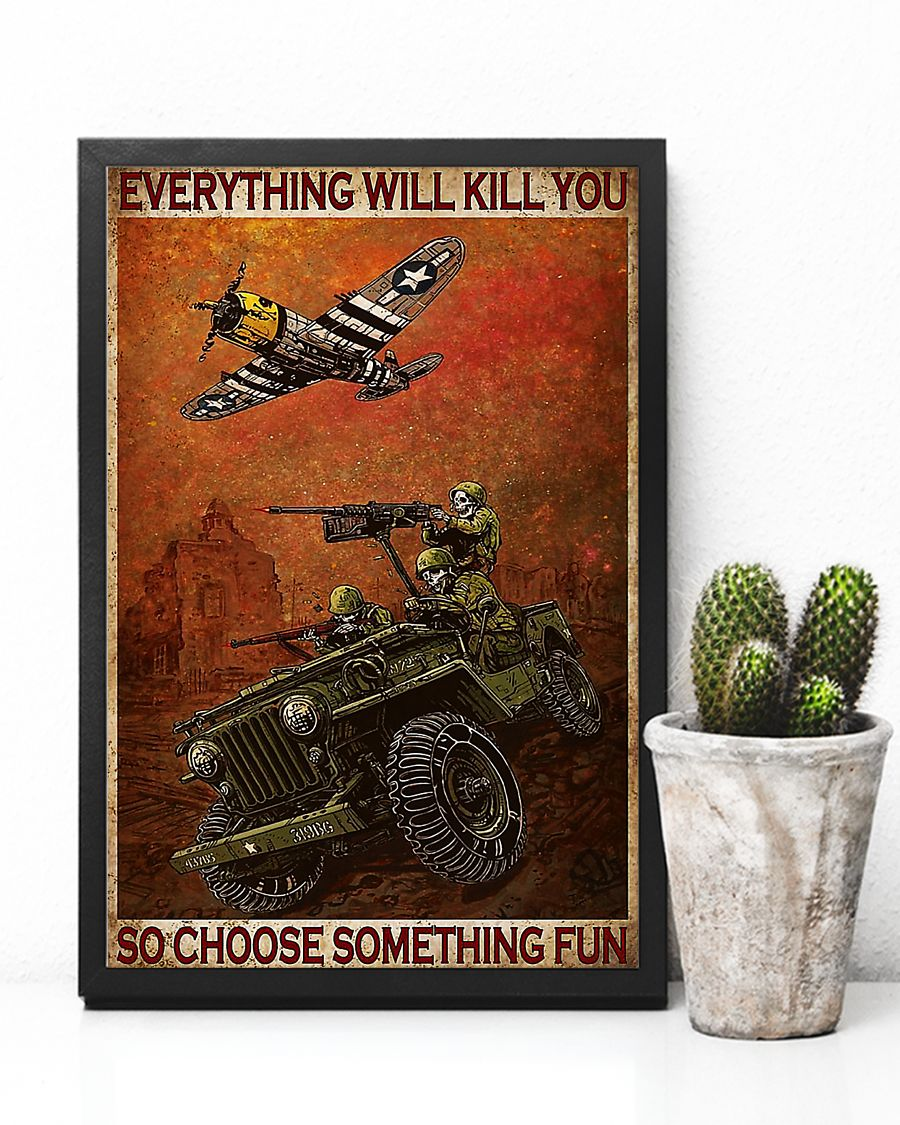 Soldiers everything will kill you so choose something fun poster 2