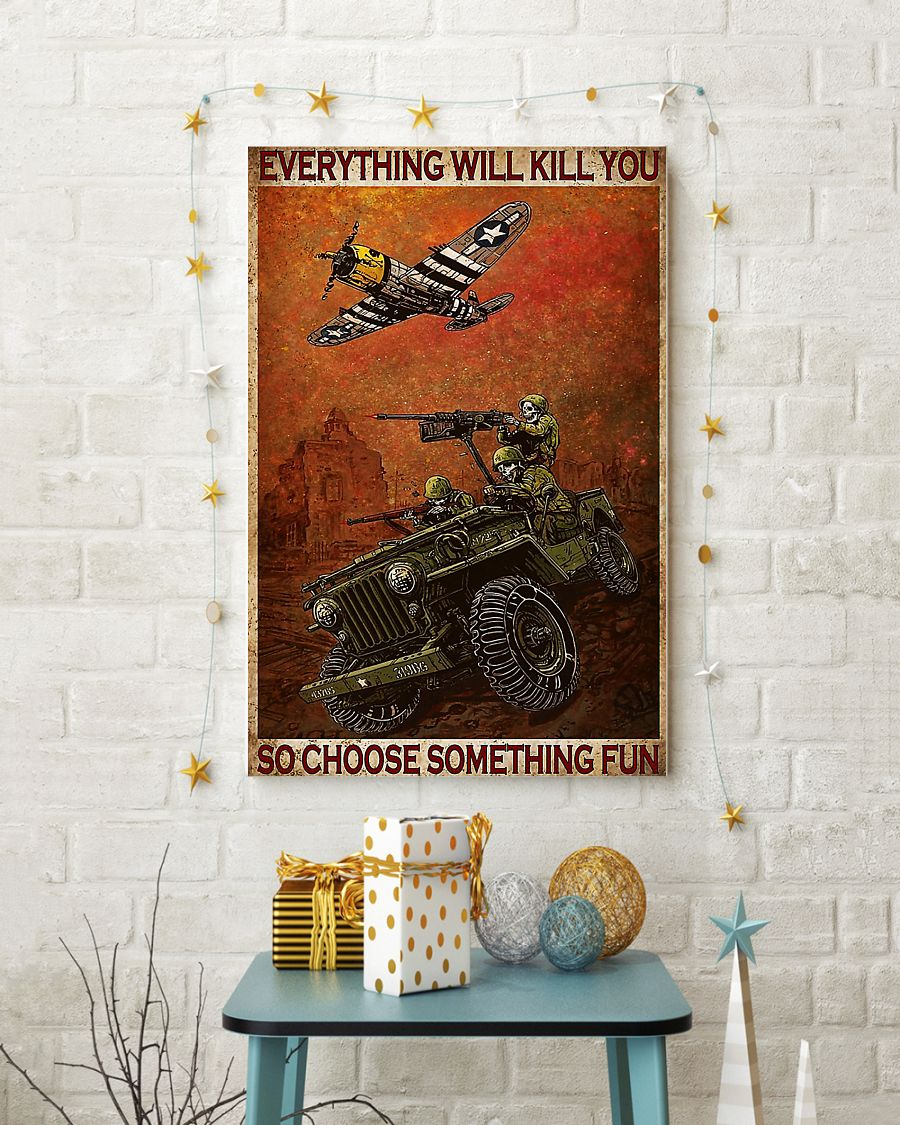 Soldiers everything will kill you so choose something fun poster 3