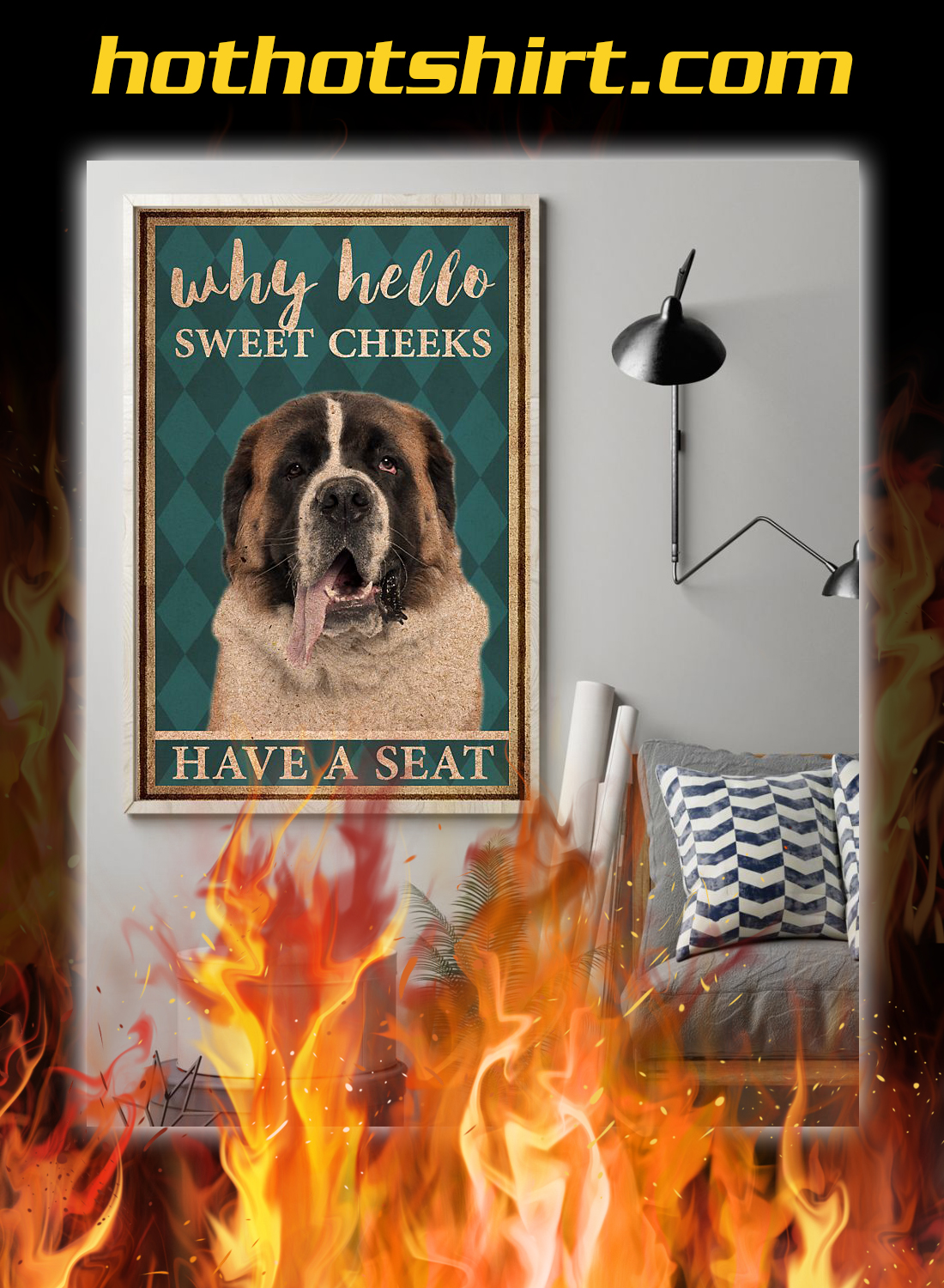 St bernard why hello sweet cheeks have a seat poster 1