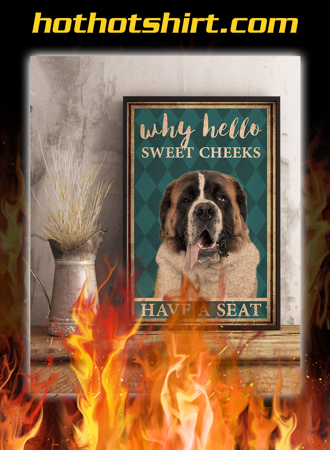 St bernard why hello sweet cheeks have a seat poster 2