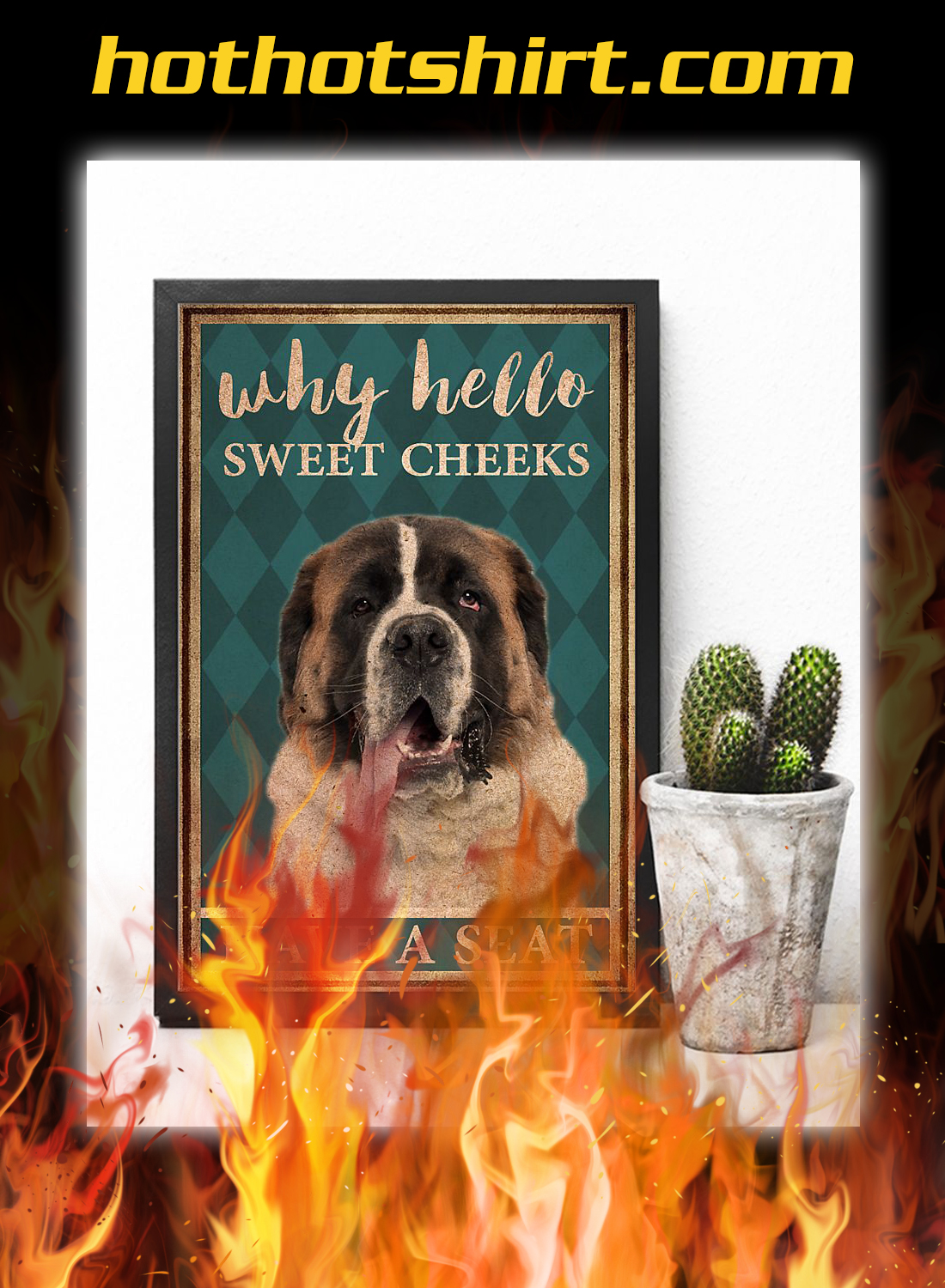 St bernard why hello sweet cheeks have a seat poster 3