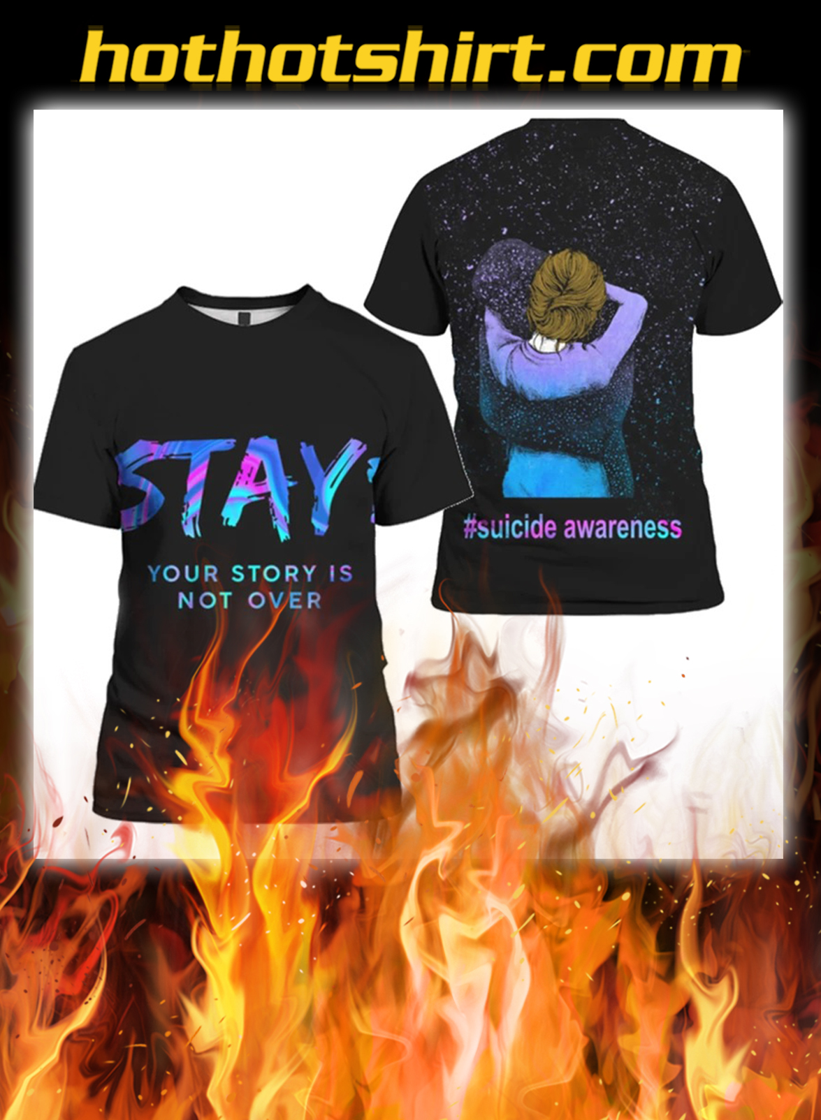 Suicide awareness stay your story is not over 3d full print shirt