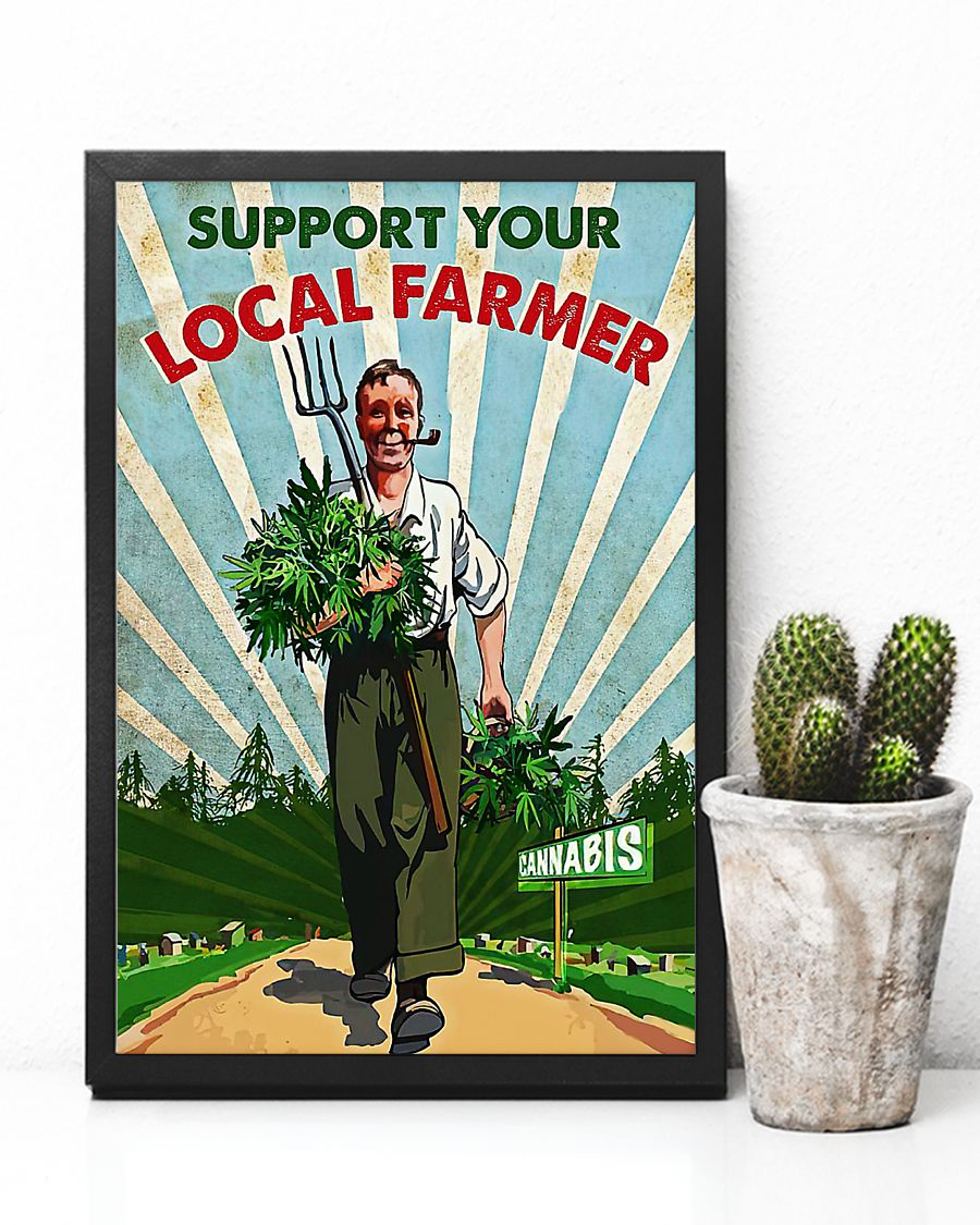 Support your local farmer cannabis poster 2
