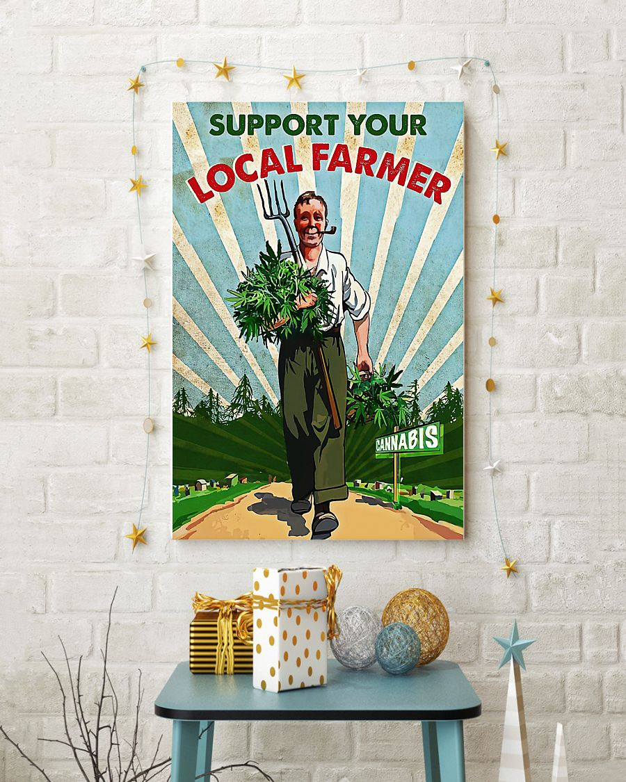 Support your local farmer cannabis poster 3