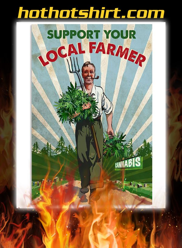 Support your local farmer cannabis poster