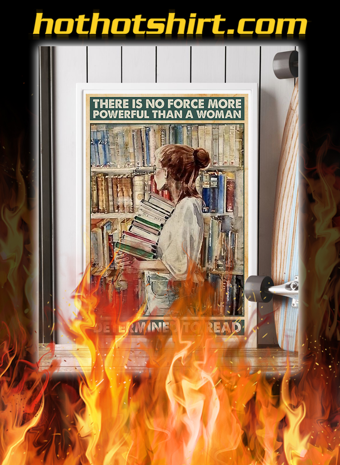 There is no force more powerful than a woman determined to read poster- A4