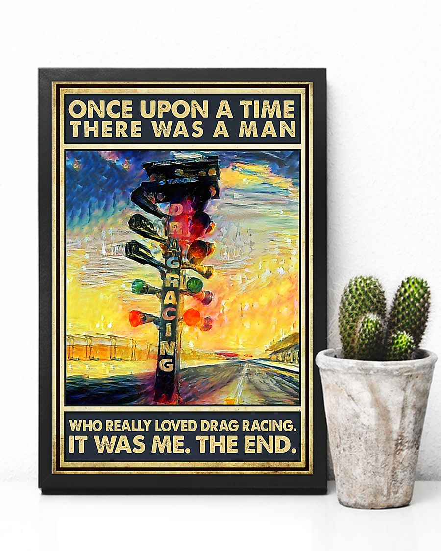 There was a man who really loved drag racing poster 3