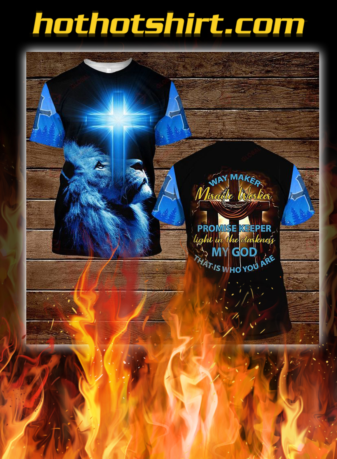 Way maker miracle worker promise keeper light in the darkness my god 3d all over printed shirt