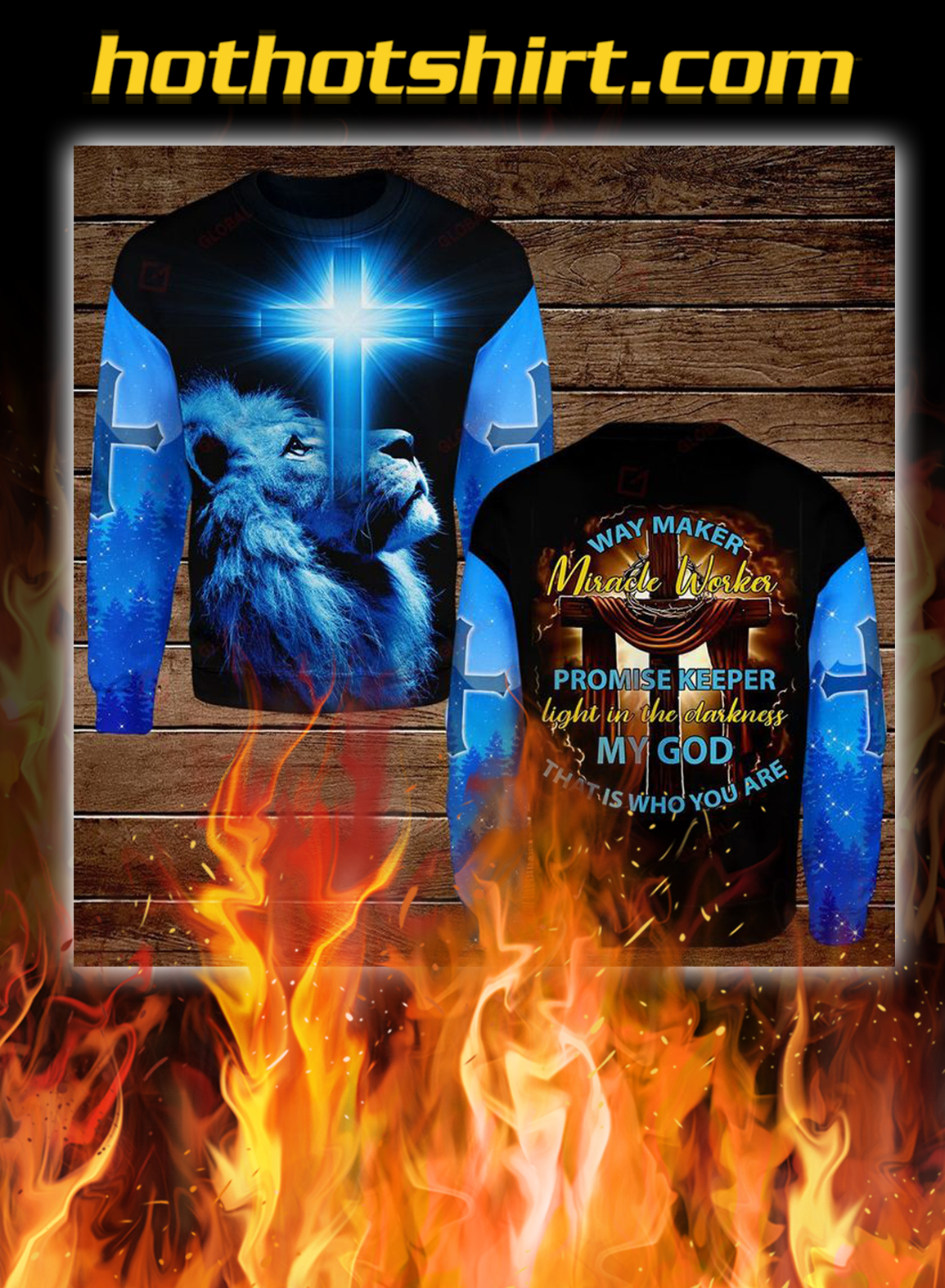 Way maker miracle worker promise keeper light in the darkness my god 3d all over printed sweatshirt