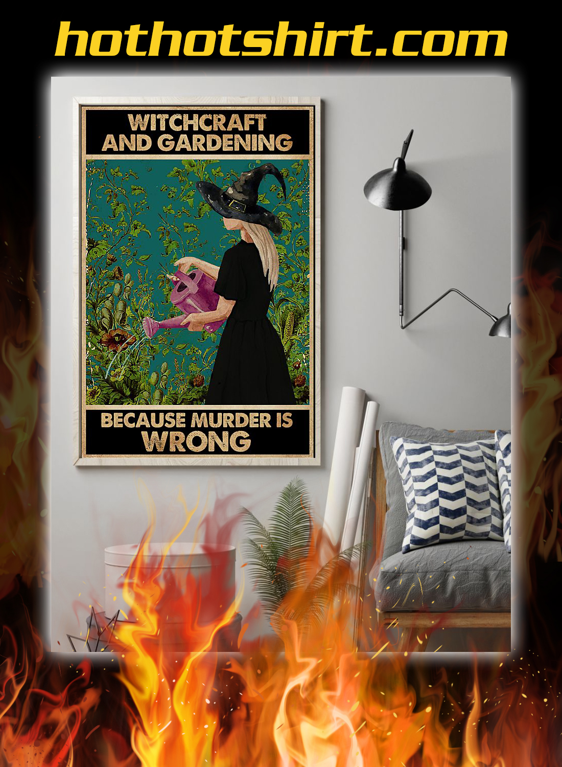 Witchcraft and gardening becasue murder is wrong poster.