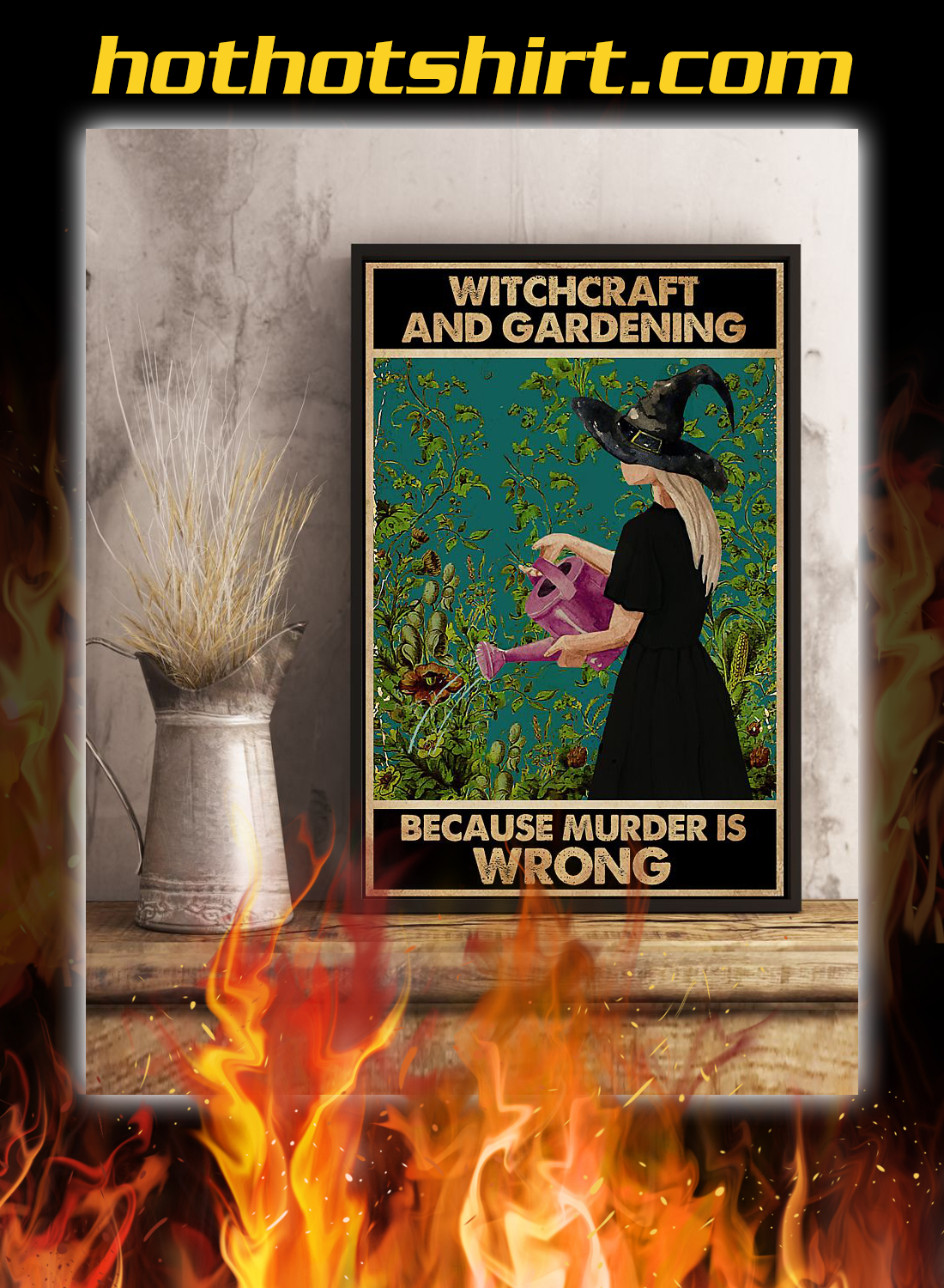 Witchcraft and gardening becasue murder is wrong poster. 1
