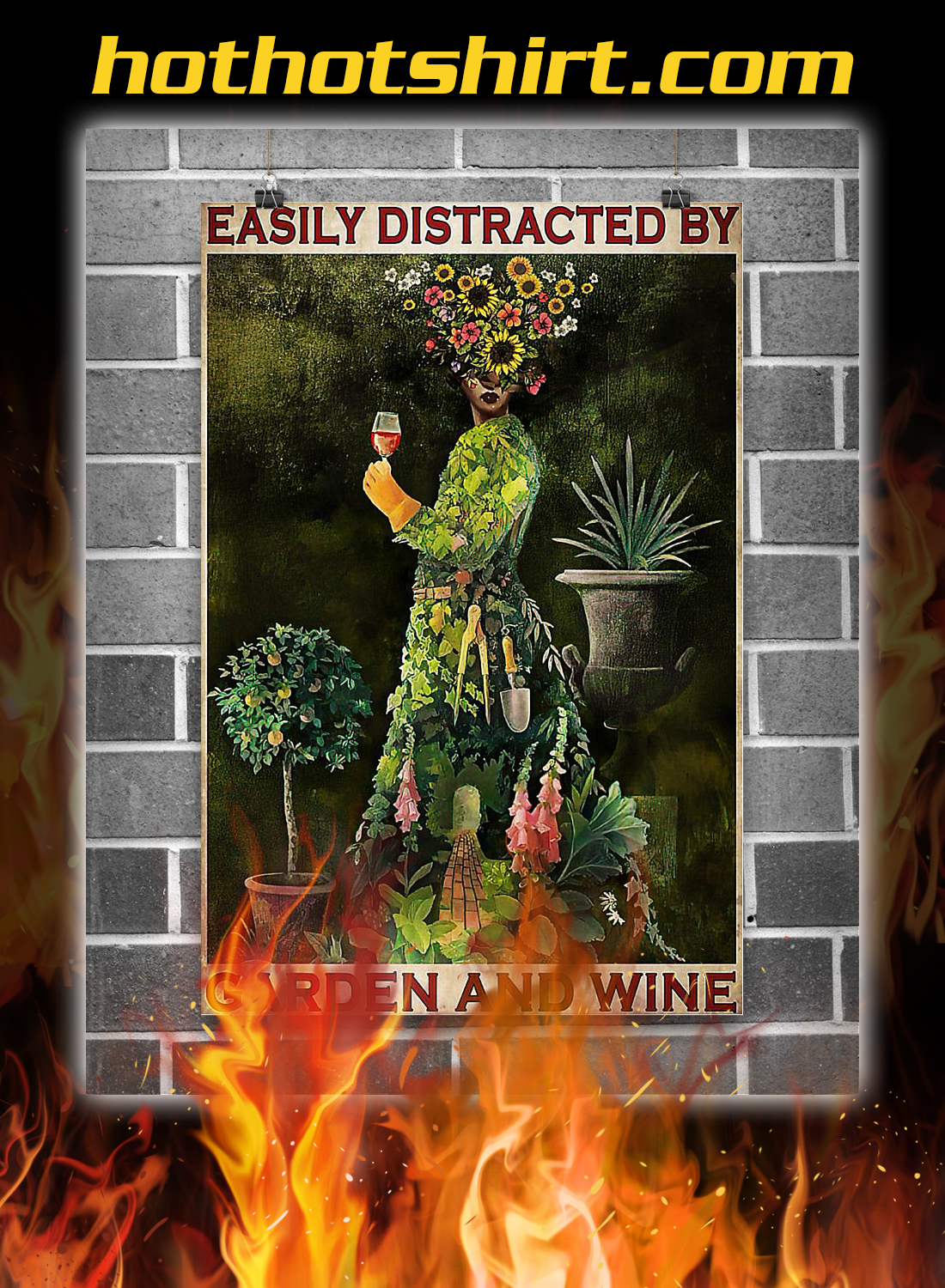 Woman Easily distracted by garden and wine poster 1