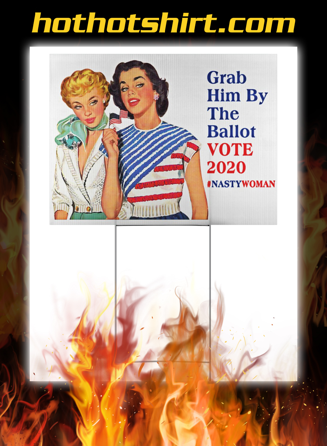Women grab him by the ballot vote 2020 nasty woman yard signs 2