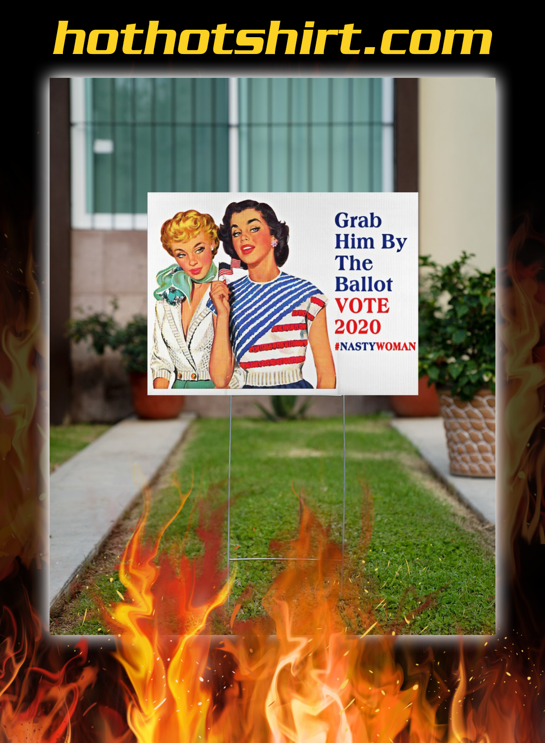 Women grab him by the ballot vote 2020 nasty woman yard signs