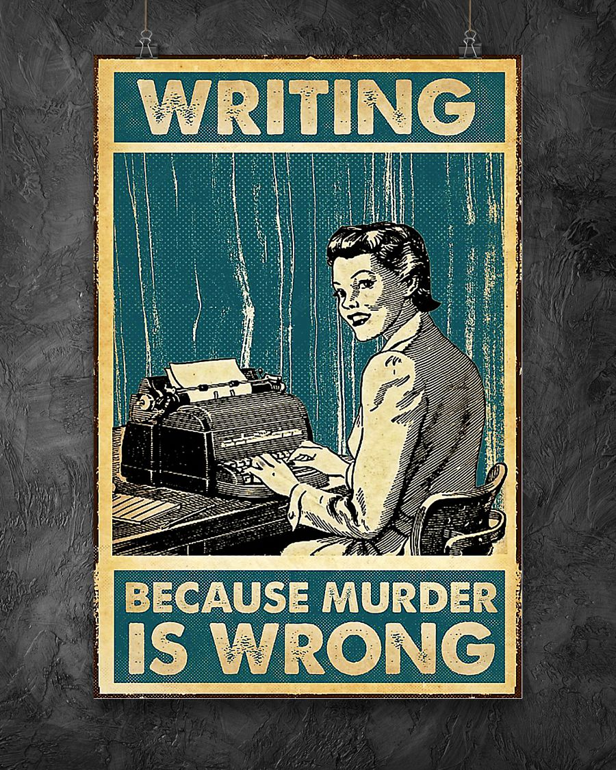 Writing because murder is wrong poster 2
