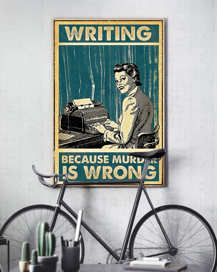 Writing because murder is wrong poster 3